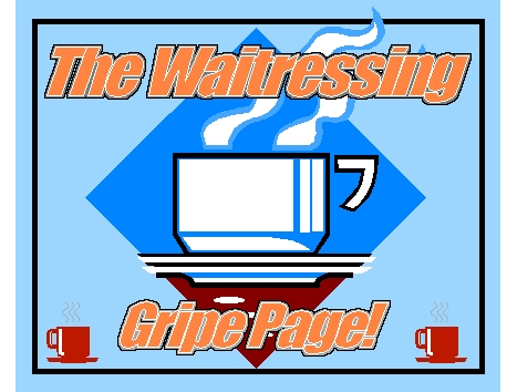 The Waitressing Gripe Page! Banner